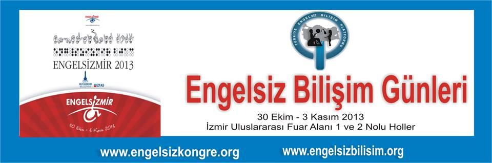 engelsizizmirgenel00 Engelsiz İzmir Kongresi 2013  Engelsiz Bilişim Günleri Gerçekleştirildi...