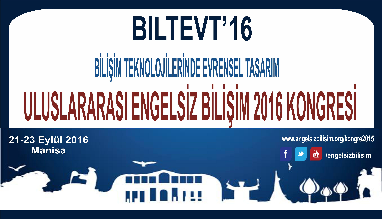 BİLTEVT16 ULUSLARARASI ENGELSİZ BİLİŞİM 2016 KONGRESİ